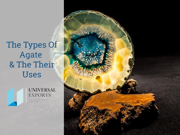 The types of Agate and the their uses