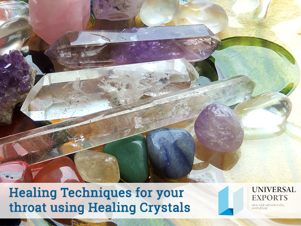 Healing Techniques for your throat using Healing Crystals-Alakik-Univerlsa-Exports