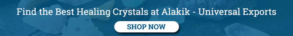 Find the Best Healing Crystals at Alakik-Universal Exports