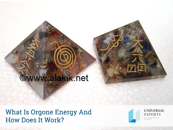 What Is Orgone Energy And How Does It Work-Alakik-Universal Exports