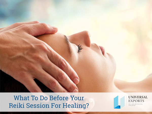 What To Do Before Your Reiki Session For Healing-Alakik-net-Universal Exports