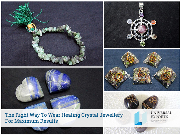 The Right Way To Wear Healing Crystal Jewellery For Maximum Results-Alakik Universal Exports