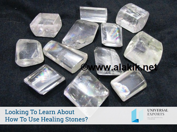 Uses of Healing Stones -Alakik Universale Exports in USA