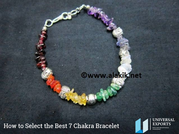 How to Select the Best 7 Chakra Bracelet-Alakik-Universal Exports