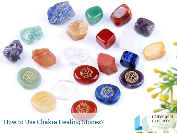 How to Use Chakra Healing Stones-Alakik-Universal Exports