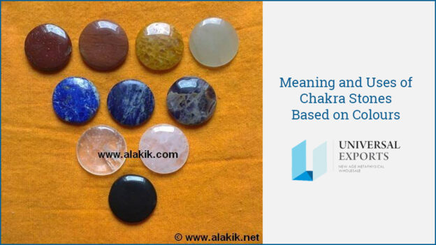 Meaning and Uses of Chakra Stones Based on Colours-Alakik-Universal Exports