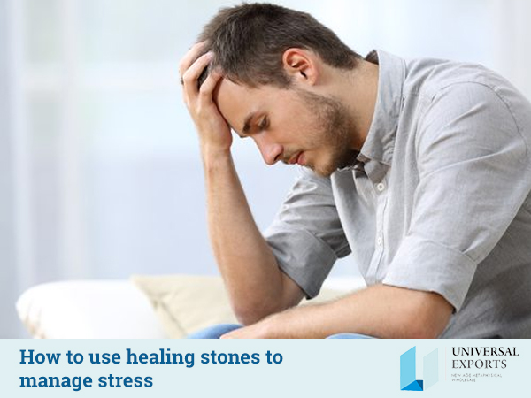 How to use healing stones to manage stress-Alakik-Universal Exports