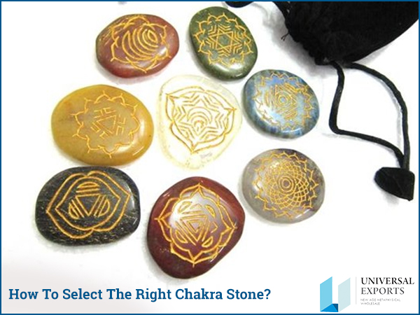 How To Select The Right Chakra Stone-Alakik-Universal Exports