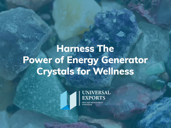 Harness The Power of Energy Generator Crystals for wellness